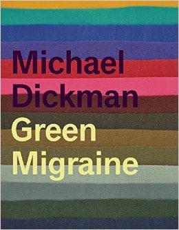 Green Migraine by Michael Dickman